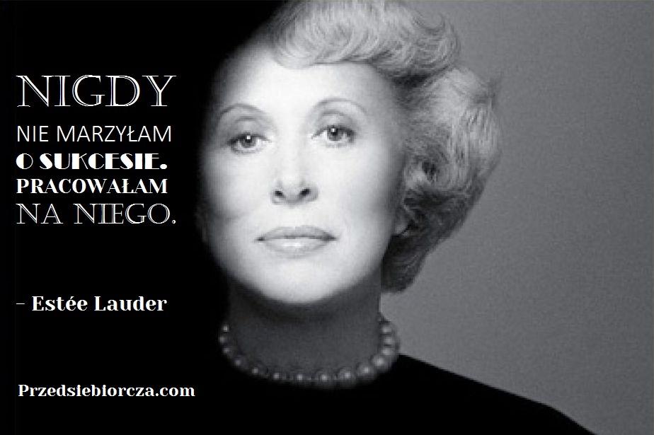 5 motywacyjnych cytatów inspirujących kobiet - Estée Lauder