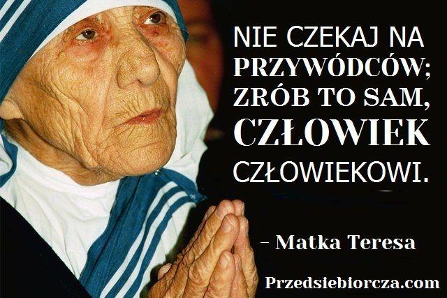 5 motywacyjnych cytatów inspirujących kobiet - Matka Teresa